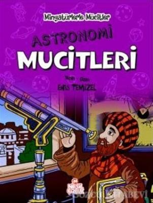 Astronomi Mucitleri - Minyatürlerle Mucitler