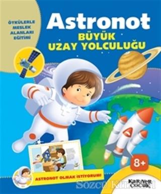Astronot Büyük Uzay Yolculuğu - Astronot Olmak İstiyorum