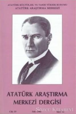 Atatürk Araştırma Merkezi Dergisi Cilt: 4 Temmuz 1988 Sayı: 12