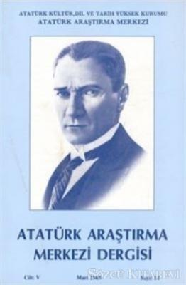 Atatürk Araştırma Merkezi Dergisi Cilt: 5 Mart: 1989 Sayı: 14