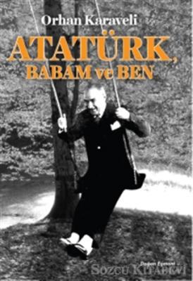 Atatürk Babam ve Ben