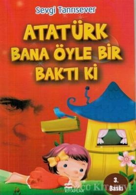 Sevgi Tanrısever - Atatürk Bana Öyle Bir Baktı Ki | Sözcü Kitabevi