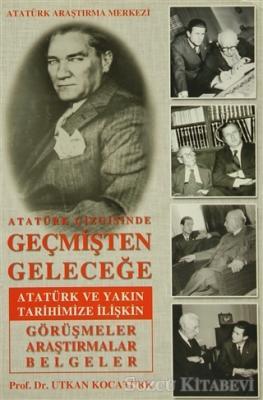 Atatürk Çizgisinde Geçmişten Geleceğe