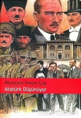 Muazzez İlmiye Çığ - Atatürk Düşünüyor | Sözcü Kitabevi