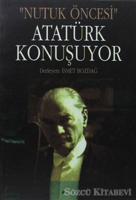 Falih Rıfkı Atay - Atatürk Konuşuyor | Sözcü Kitabevi