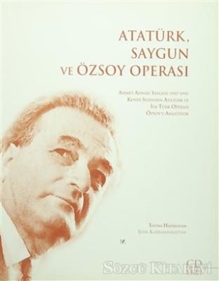 Atatürk, Saygun ve Özsoy Operası