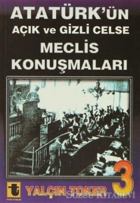 Yalçın Toker - Atatürk'ün Açık ve Gizli Celse Meclis Konuşmaları 3   Sözcü Kitabevi