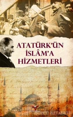 Atatürk'ün İslam'a Hizmetleri