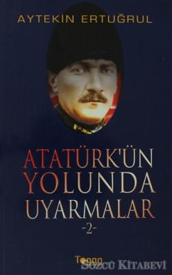 Atatürk'ün Yolunda Uyarmalar 2