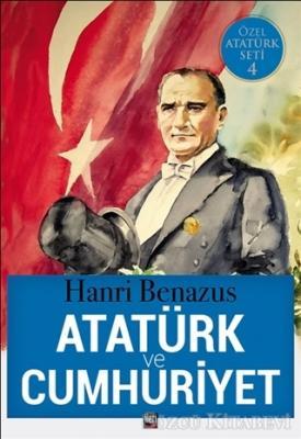 Hanri Benazus - Atatürk ve Cumhuriyet | Sözcü Kitabevi