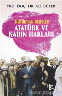 Ali Güler - Atatürk ve Kadın Hakları - Nutuk'tan Dersler | Sözcü Kitabevi