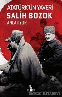 Salih Bozok - Atatürk'ün Yaveri Salih Bozok Anlatıyor | Sözcü Kitabevi