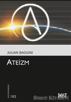 Julian Baggini - Ateizm | Sözcü Kitabevi