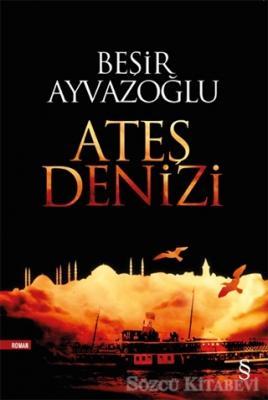 Beşir Ayvazoğlu - Ateş Denizi | Sözcü Kitabevi