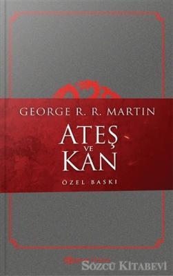 George R. R. Martin - Ateş ve Kan - Özel Baskı | Sözcü Kitabevi