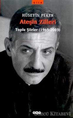 Hüseyin Peker - Ateşin Zilleri / Toplu Şiirler (1965-2003) | Sözcü Kitabevi