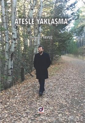 Mehmet Yavuz - Ateşle Yaklaşma | Sözcü Kitabevi