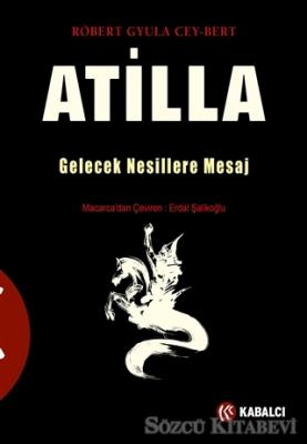 Robert Gyula Cey-Bert - Atilla | Sözcü Kitabevi