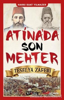 Hakkı Suat Yılmazer - Atina'da Son Mehter - Teselya Zaferi | Sözcü Kitabevi