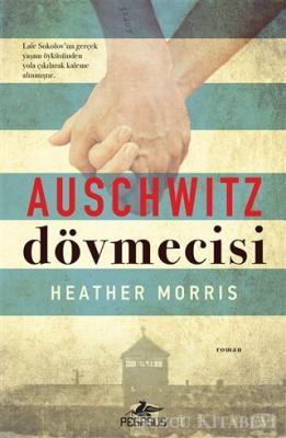 Heather Morris - Auschwitz Dövmecisi | Sözcü Kitabevi