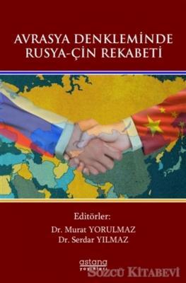 Avrasya Denkleminde Rusya-Çin Rekabeti