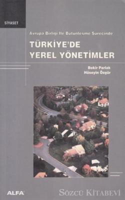 Avrupa Birliği ile Bütünleşme Sürecinde Türkiye'de Yerel Yönetimler