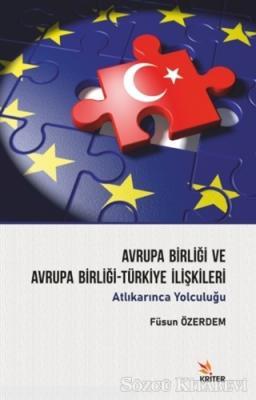Avrupa Birliği ve Avrupa Birliği-Türkiye İlişkileri