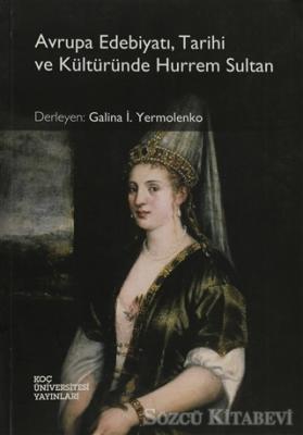 Avrupa Edebiyatı, Tarihi ve Kültüründe Hurrem Sultan