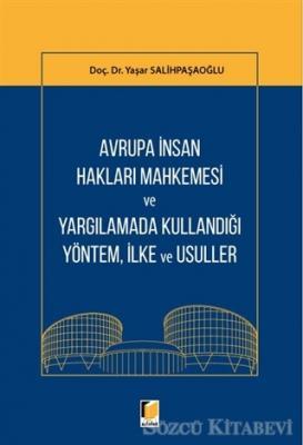 Avrupa İnsan Hakları Mahkemesi ve Yargılamada Kullandığı Yöntem, İlke ve Usuller