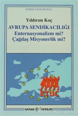 Avrupa Sendikacılığı Enternasyonalizm mi? Çağdaş Misyonerlik mi?