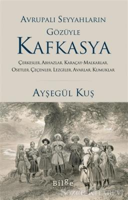 Avrupalı Seyyahların Gözüyle Kafkasya