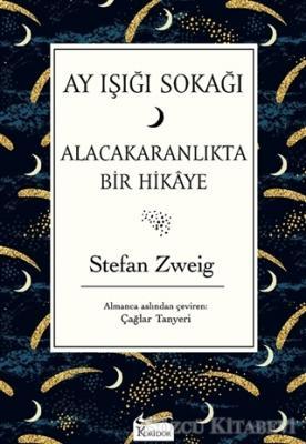 Stefan Zweig - Ay Işığı Sokağı   Sözcü Kitabevi