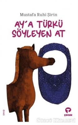 Ay'a Türkü Söyleyen At