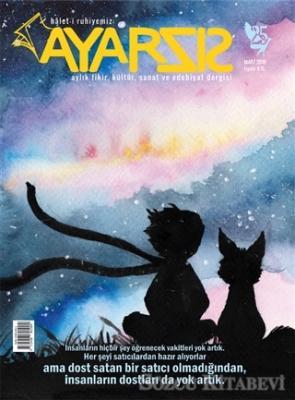 Ayarsız Aylık Fikir Kültür Sanat ve Edebiyat Dergisi Sayı: 25 Mart 2018