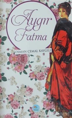 Osman Cemal Kaygılı - Aygır Fatma | Sözcü Kitabevi