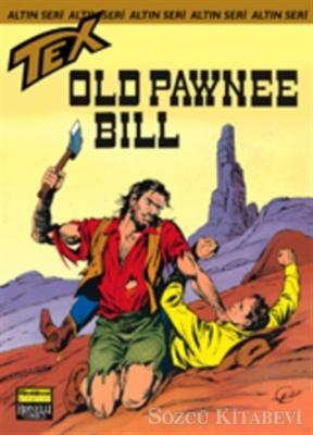 Aylık Altın Seri Tex Sayı: 30 Old Pawnee Bill