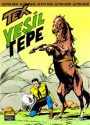 Aylık Altın Seri Tex Sayı: 31 Yeşil Tepe