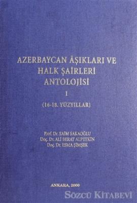 Azerbaycan Aşıkları ve Halk Şairleri Antolojisi 1 (16 - 18. Yüzyıllar)