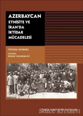 Azerbaycan - Etnisite ve İran'da İktidar Mücadelesi