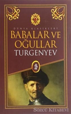 Ivan Sergeyeviç Turgenyev - Babalar ve Oğullar | Sözcü Kitabevi