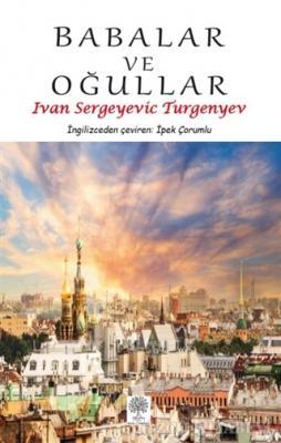 İvan Sergeyeviç Turgenyev - Babalar ve Oğullar | Sözcü Kitabevi