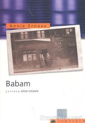 Annie ErnauX - Babam | Sözcü Kitabevi