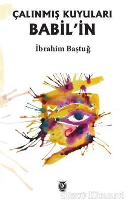 İbrahim Baştuğ - Babil'in Çalınmış Kuyuları | Sözcü Kitabevi