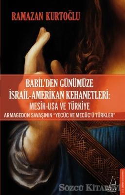 Ramazan Kurtoğlu - Babil'den Günümüze İsrail - Amerikan Kehanetleri: Mesih - USA ve Türkiye | Sözcü Kitabevi