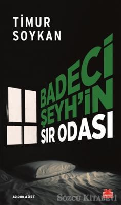 Timur Soykan - Badeci Şeyh'in Sır Odası (imzalı) | Sözcü Kitabevi