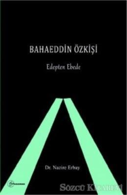 Bahaeddin Özkişi - Edepten Ebede