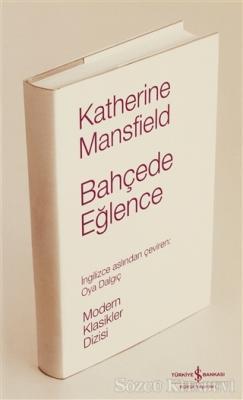 Katherine Mansfield - Bahçede Eğlence | Sözcü Kitabevi