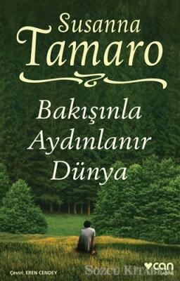 Susanna Tamaro - Bakışınla Aydınlanır Dünya | Sözcü Kitabevi