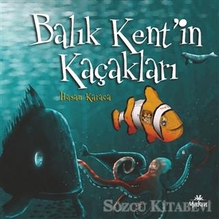 Balık Kent'in Kaçakları