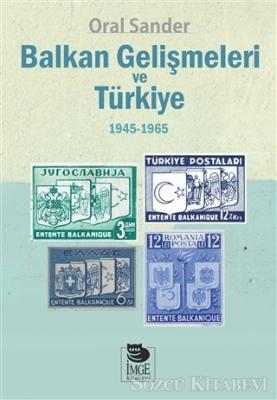 Balkan Gelişmeleri ve Türkiye (1945/1965)